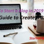 How To Start A Blog in 2019: Free Guide to Create a Blog